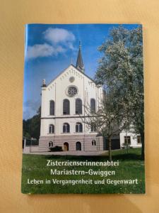 Vorderseite: Zisterzienserinnenabtei Mariastern-Gwiggen - Leben in Vergangenheit und Gegenwart